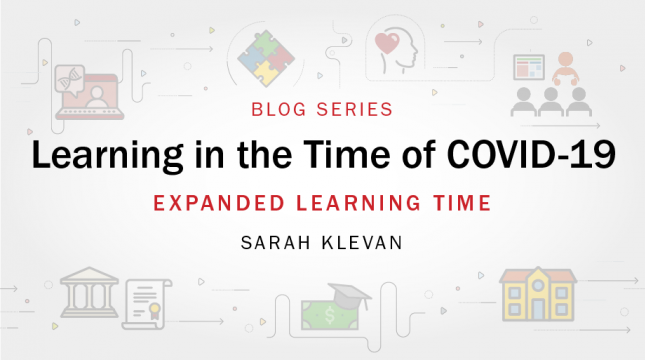 Learning in the Time of COVID-19 blog series: Expanded Learning Time by Sarah Klevan