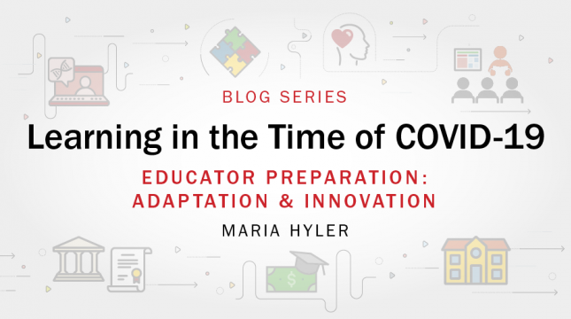 Blog series graphic: Educator Preparation: Innovation & Adaptation by Maria Hyler