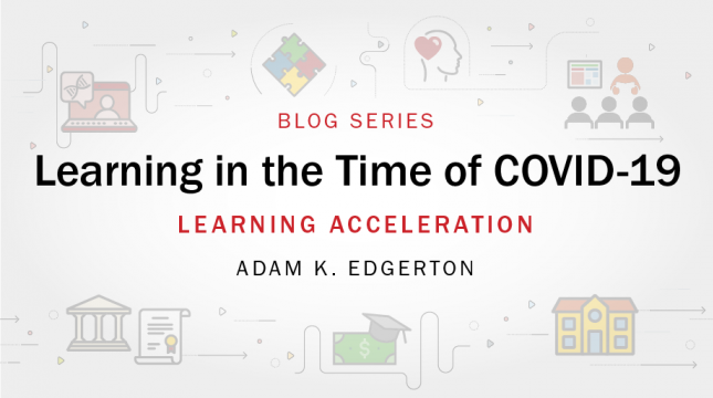 Learning in the time of COVID-19 blog series: Learning Acceleration by Adam K. Edgerton