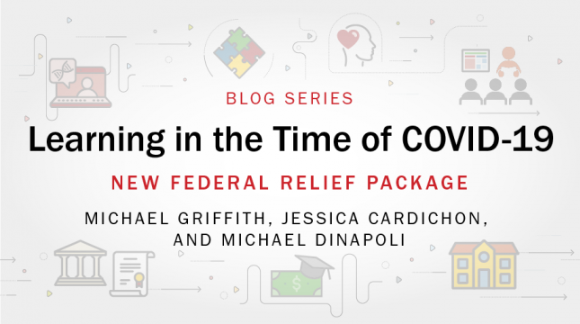Learning in the Time of COVID-19 blog: New Federal Relief Package
