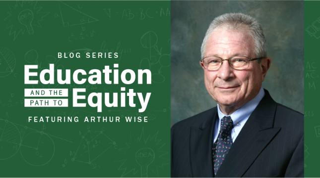 Arthur Wise: Rich Schools, Poor Schools: Fifty Years of Pursuing the Promise of Equal Educational Opportunity