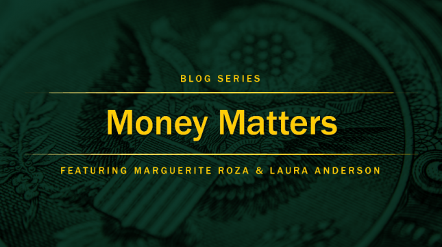 Money Matters blog series featuring Marguerite Roza and Laura Anderson