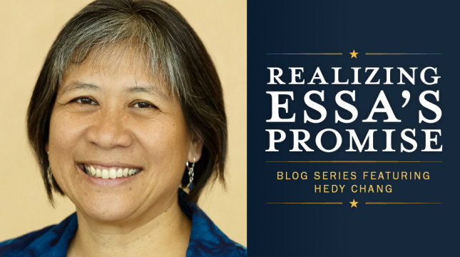 Hedy Chang author of Realizing ESSA's Promise blog